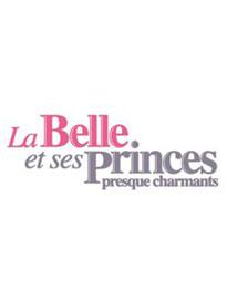 La belle et ses princes saison 2 Du 16/04/2013 au 16/05/2013