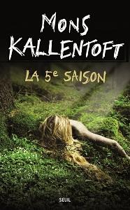Mons KALLENTOFT  La 5e Saison