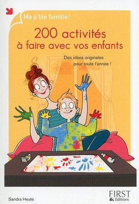 200-activites-a-faire-avec-vos-enfants-first-editions