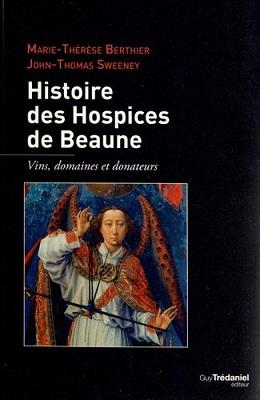 Histoire des Hospices de Beaune, de Marie-Thérèse Berthier et John-Thomas Sweeney