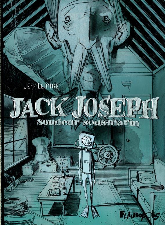 Jack Joseph soudeur sous marin jeff lemire