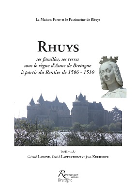 Rhuys, ses familles, ses terres sous le règne d'Anne de Bretagne à partir du rentier de 1506-1510