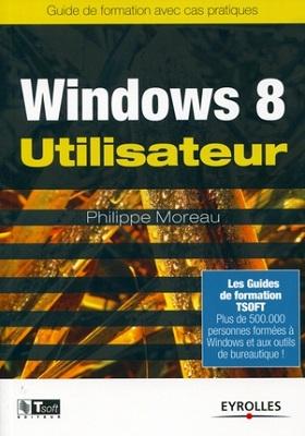 Windows 8 Utilisateur, de Philippe Moreau