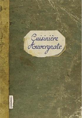A la découverte de la traditionnelle cuisine de l'Auvergne avec « Cuisinière Auvergnate » !