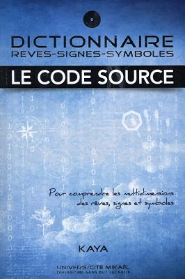 Dictionnaire rêves – signes – symboles, le code source, de Kaya