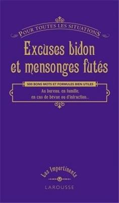 Excuses bidon et mensonges futés, aux éditions Larousse