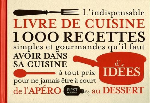 L'indispensable livre de cuisine, aux éditions First