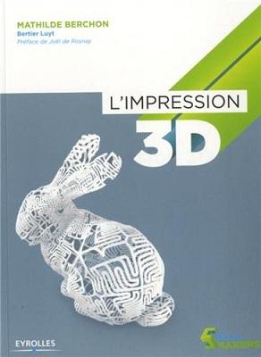 Tout savoir sur l'impression 3D
