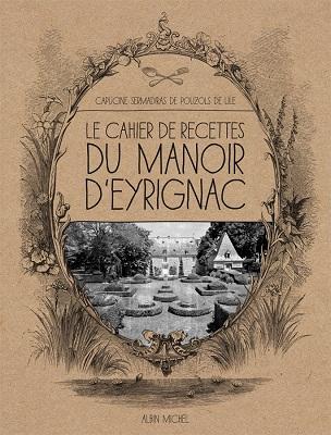 Le cahier de recettes du manoir d'Eyrignac.