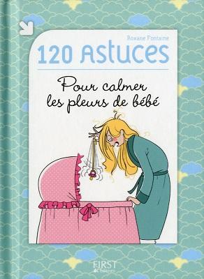 120-astuces-pour-calmer-les-pleurs-de-bebe-first