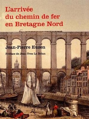 L'arrivée du chemin de fer en Bretagne Nord, de Jean-Pierre Euzen