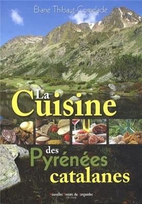 La Cuisine des Pyrénées catalanes, d'Eliane Thibaut-Cormelade