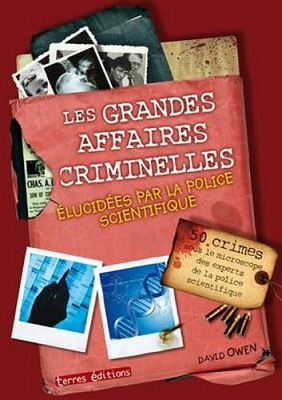 Les grandes affaires criminelles élucidées par la police scientifique