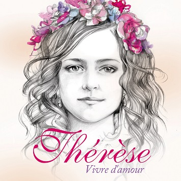 Thérèse, vivre d'amour