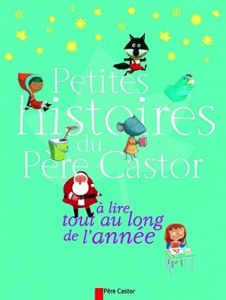 petites-histoires-du-pere-castor-lire-tout-au-long-de-l-annee-flammarion