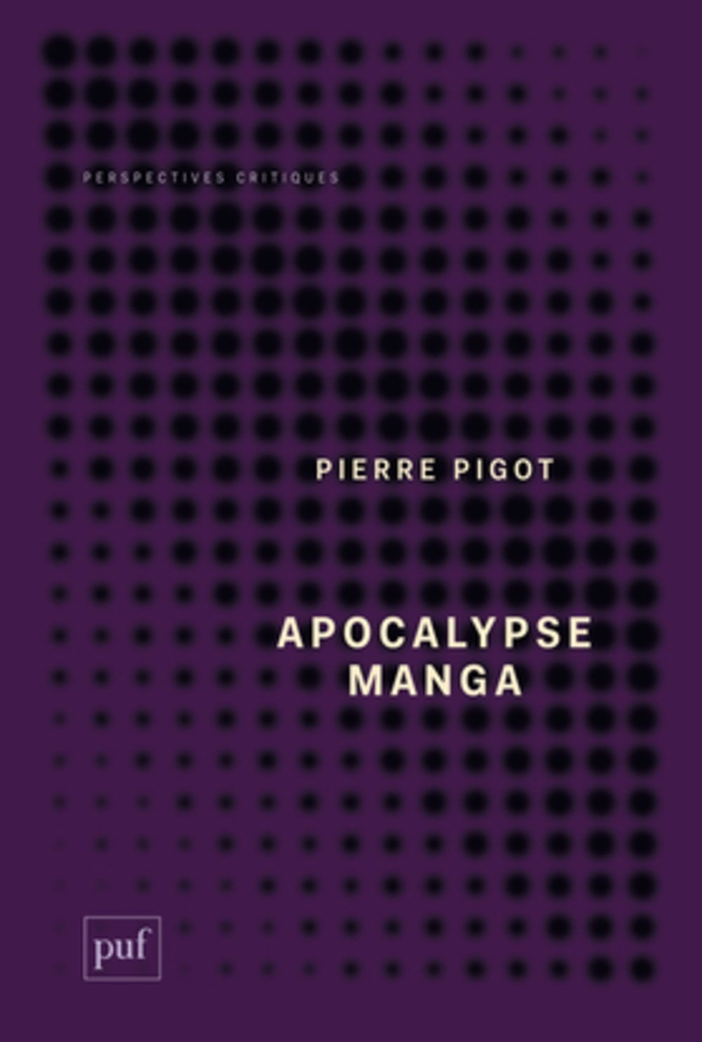APOCALYPSE MANGA Pierre Pigot PUF