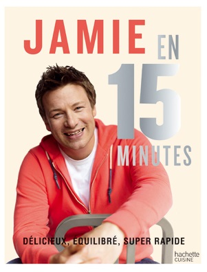 Jamie en 15 minutes, à retrouver aux Editions Hachette Cuisine.