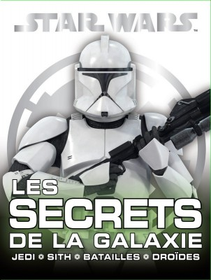 star wars les secrets de la galaxie