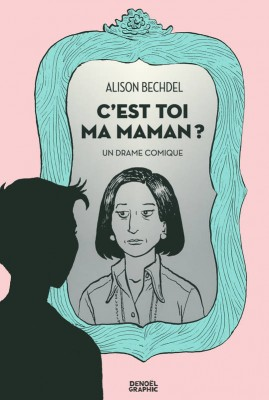 C'EST TOI MA MAMAN  Alison Bechdel