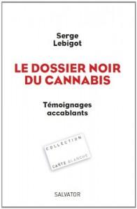 Serge LEBIGOT- LE DOSSIER NOIR DU CANNABIS