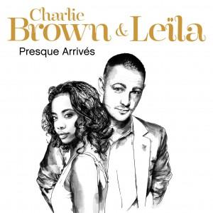 charlie-brown-ft-leila-presque-arrives