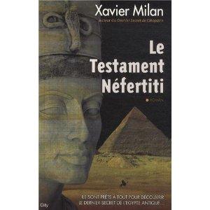 le testament Néfertiti de xavier milan