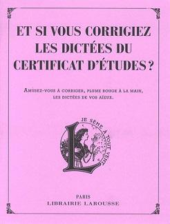 corrigiez-les-dictees-certificat-d-etudes-larousse
