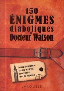 150-enigmes-diaboliques-docteur-watson-larousse
