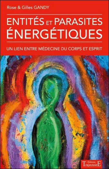 Entités et parasites énergétiques : Un lien entre médecine du corps et esprit