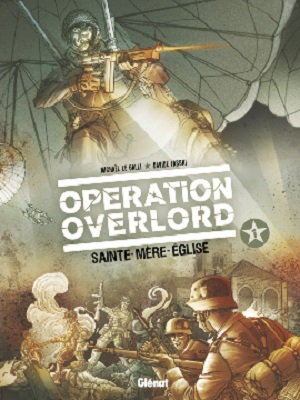 operation-overlord-t1-sainte-mere-eglise-glenat