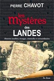 Les Mystères des Landes, de Pierre Chavot