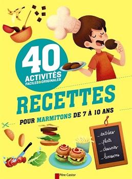 40 recettes pour marmitons de 7 10 ans un livre de - Livres de cuisine pour enfants ...
