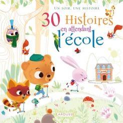 30-histoires-attendant-ecole-larousse