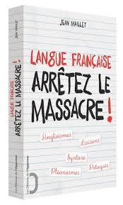 Langue Francaise_ arretez le massacre !jpg