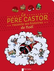 pere-castor-raconte-histoires-noel-flammarion
