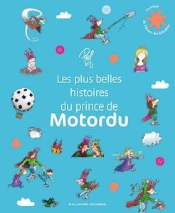 les-plus-belles-histoires-du-prince-motordu-gallimard