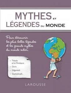mythes-legendes-monde-precis-culture-generale-larousse