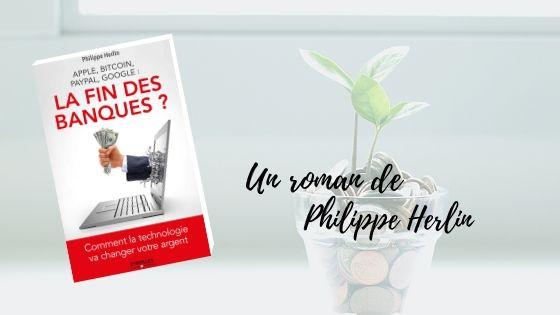 La fin des banques Philippe Herlin