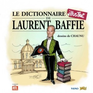 le-dictionnaire-illustre-de-laurent-baffie-112-pages-13-95-euros_5325923