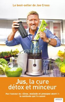 jus-cure-detox-minceur-joe-cross-larousse