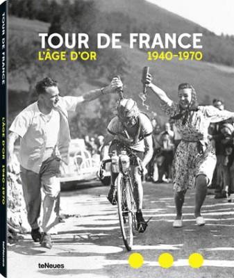 Tour de France L'âge d'or 1940-1970