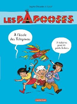 les-papooses-compilation-3-histoires-casterman