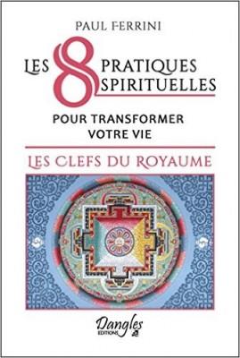 8 pratiques spirituelles pour tranformer votre vie