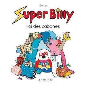 super-billy-roi-des-cabanes-larousse