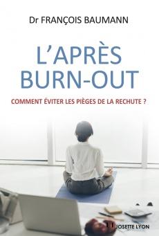 L'après burn-out du Dr François Baumann aux Éditions J.Lyon