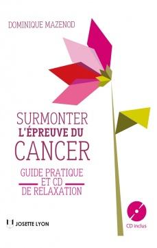 surmonter l'épreuve du cancer