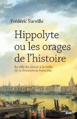 Hippolyte ou les orages de l'histoire
