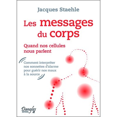 Les messages du corps, Jacques Staehle, Editions Dangles