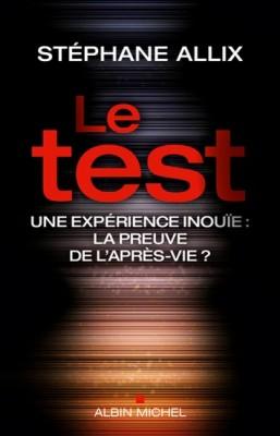 Le test, Stéphane Allix, Editions Albin MIchel.