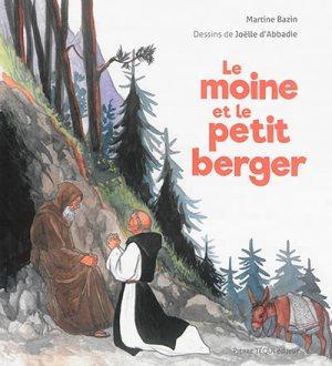 Le nouveau livre Jeunesse de Martine Bazin : Le moine et le petit berger